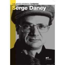 Les grands entretiens d'Art press : Serge Daney (préface de Pierre Eugène)