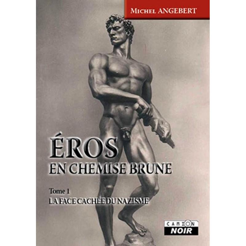 Eros en chemise brune. Tome 1 : La face cachée du nazisme