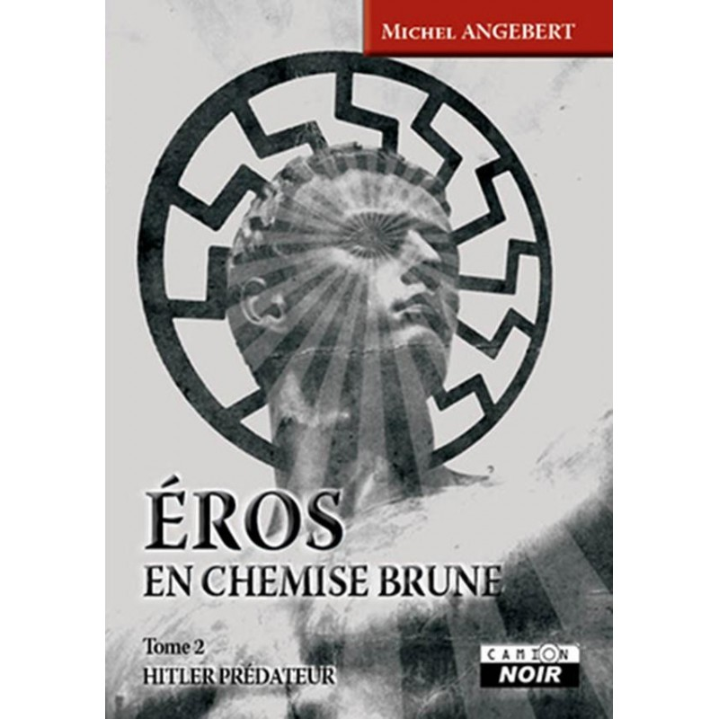 Eros en chemise brune. Tome 2 : Hitler prédateur