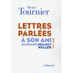 Lettres parlées à son ami allemand Hellmut Waller (1967-1998)