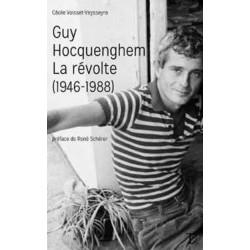 Guy Hocquenghem. La révolte (1946-1988) (Préface de René Schérer)