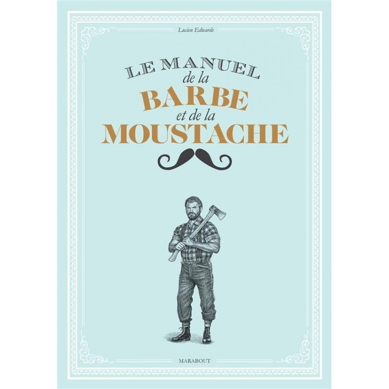 Le petit manuel de la barbe et de la moustache