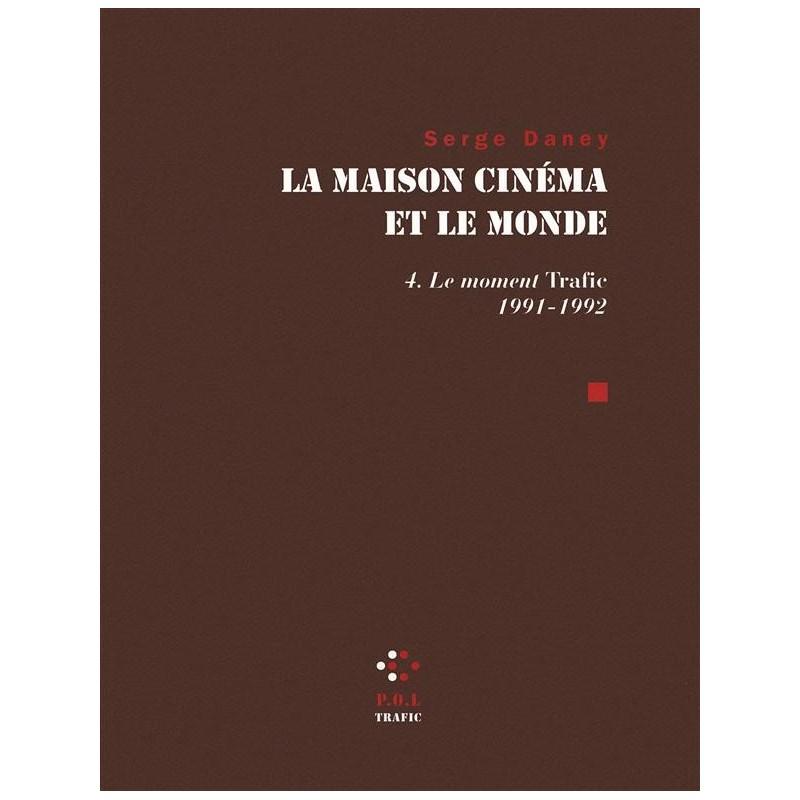 La maison cinéma et le monde T.4. Les années Trafic