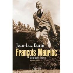 François Mauriac. Biographie intime (Nouvelle édition)