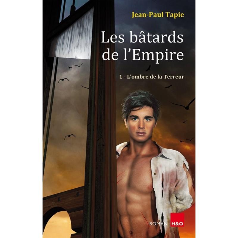 Les bâtards de l'Empire Tome 1 : L'ombre de la terreur