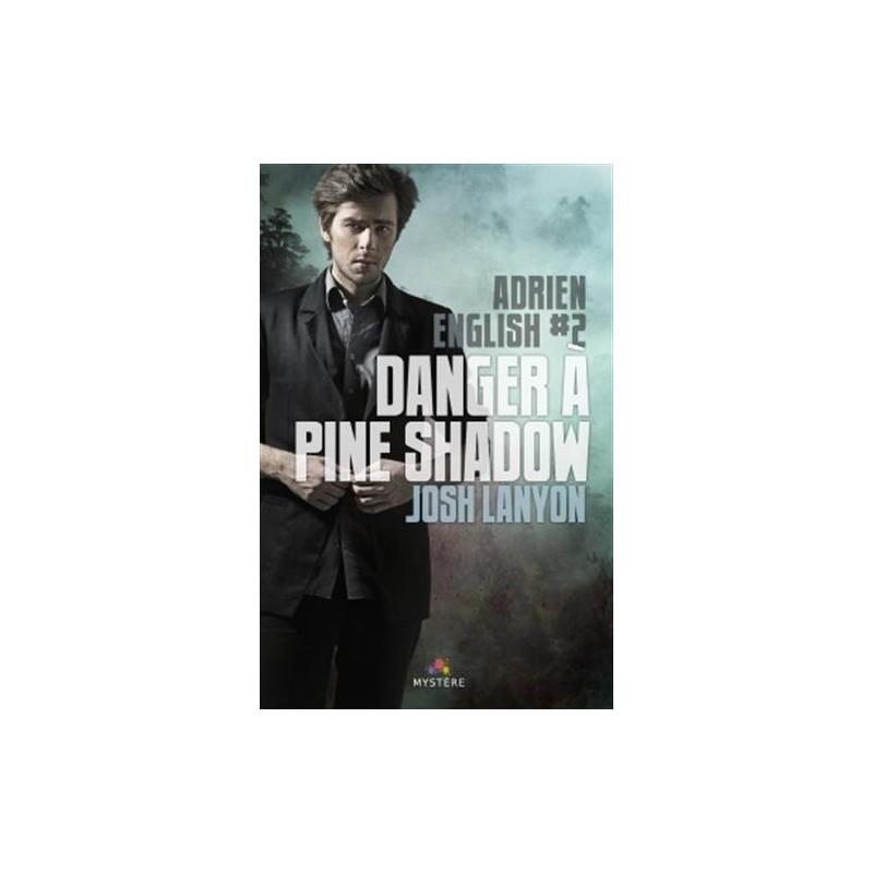 Danger à Pine Shadow. Adrien English T.2