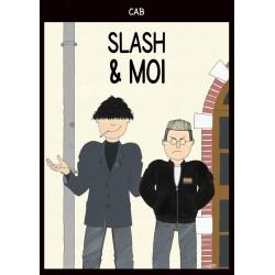 Slash & moi