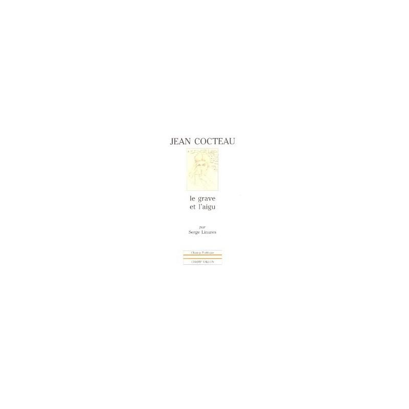 Jean Cocteau - Le grave et l'aigu