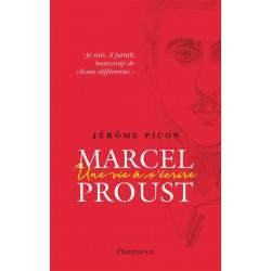 Marcel Proust. Une vie à s'écrire