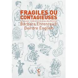 Fragiles ou contagieuses. Le pouvoir médical et le corps des femmes