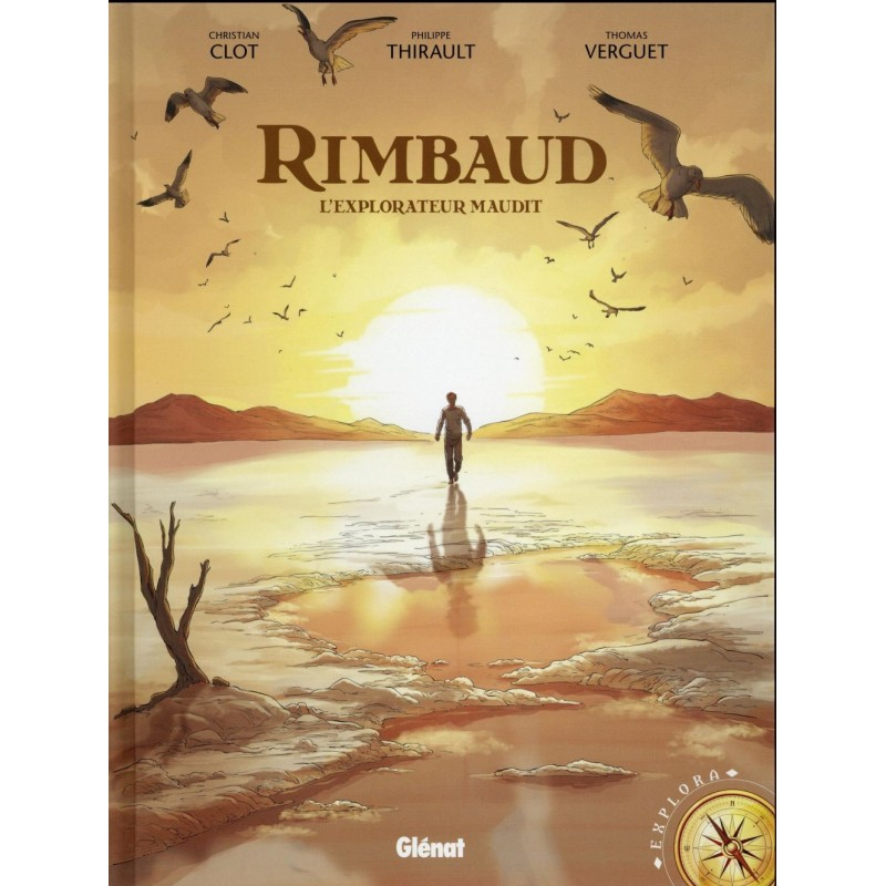 Rimbaud. L'explorateur maudit