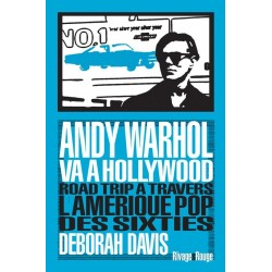 Andy Warhol va à Hollywood. Road trip à travers l'Amérique Pop des Sixties