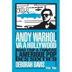 Andy Warhol va à Hollywood. Road trip à travers l'Amérique Pop des Sixties