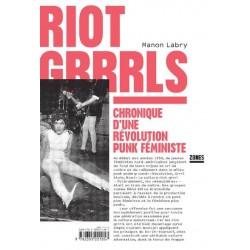Riot Grrrls. Chronique d'une révolution punk féministe