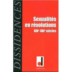 Revue dissidences T.15. Sexualités en révolutions. XIXe-XXIe siècles