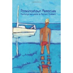 Provincetown Memories. Paintings and Words by Richard Stabbert (en anglais)