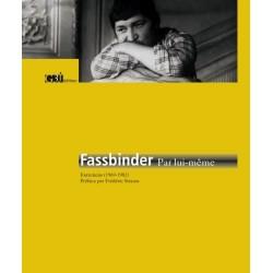 Fassbinder par lui-même. Entretiens (1969-1982)