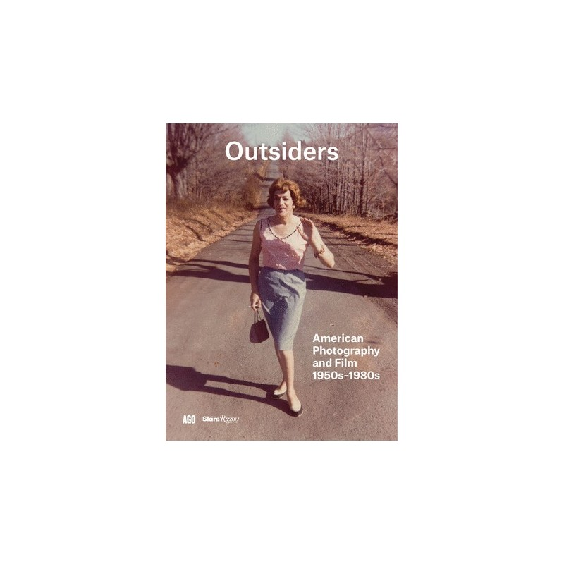 Outsiders. American photography and films 1950s-1980s (En anglais)
