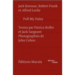 Pull my daisy. Jack Kerouac, Robert Frank et Alfred Leslie