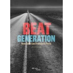 Beat Generation. New York, San Francisco, Paris