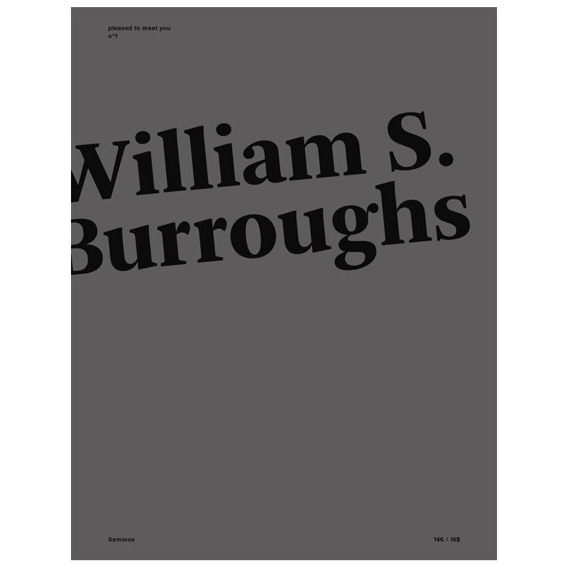 Pleased to meet you T.1. William S. Burrough