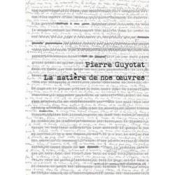 Pierre Guyotat. La matière de nos oeuvres