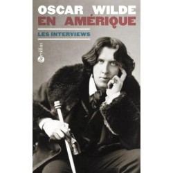 Oscar Wilde en Amérique. Les interviews