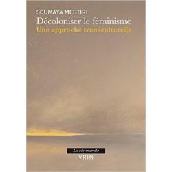 Décoloniser le féminisme. Une approche transculturelle