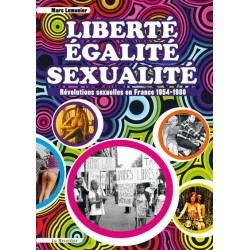 Liberté, égalité, sexualité. Révolutions sexuelles en France 1954-1986
