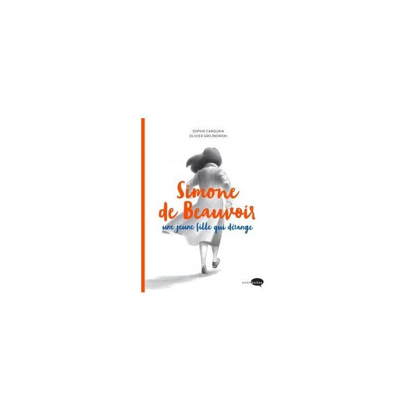 Simone de Beauvoir. Une jeune fille qui dérange