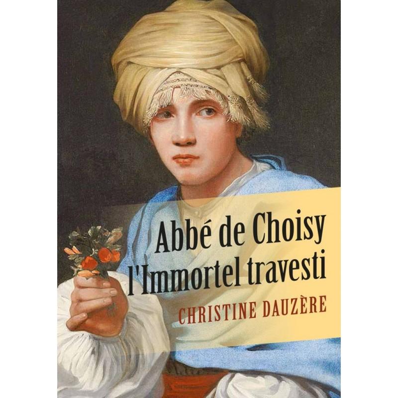 Abbé de Choisy. L'Immortel travesti