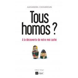 Tous homos ? A la découverte de notre moi caché