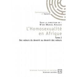 Homosexualité en Afrique T.2. Des valeurs du devenir au devenir des valeurs