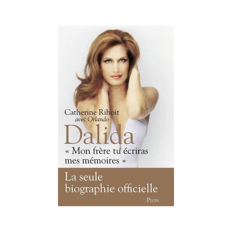 """Dalida. """"Mon frère tu écriras mes mémoires"""""""