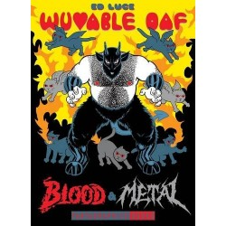 Wuvable Oaf : Blood & metal (en anglais)
