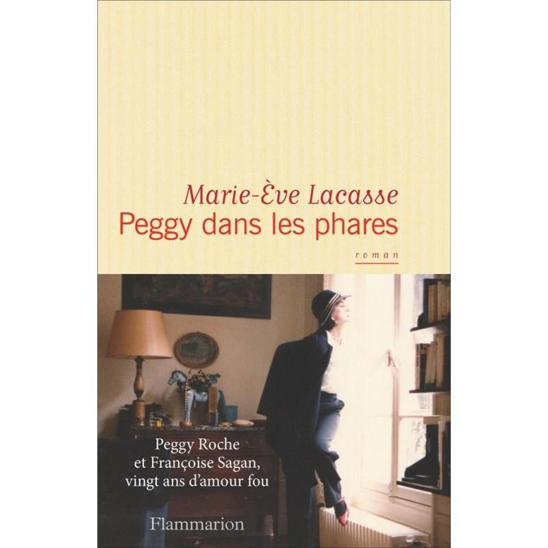 Peggy dans les phares. Peggy Roche et Françoise Sagan, vingt ans d'amour fou