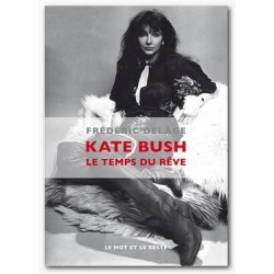Kate Bush. Le temps du rêve