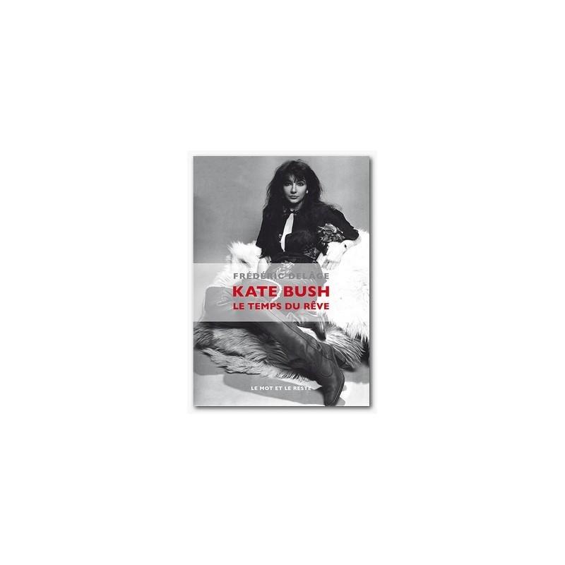 Kate Bush. Le temps du rêve