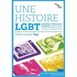 Une Histoire LGBT : L'Actu vue par Yagg - Tome 2 (Juin 2012 - Fin 2014)