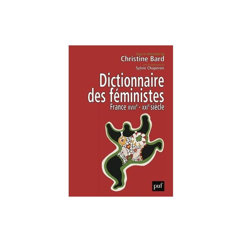 Dictionnaire des féministes. France XVIIe-XXIe siècle
