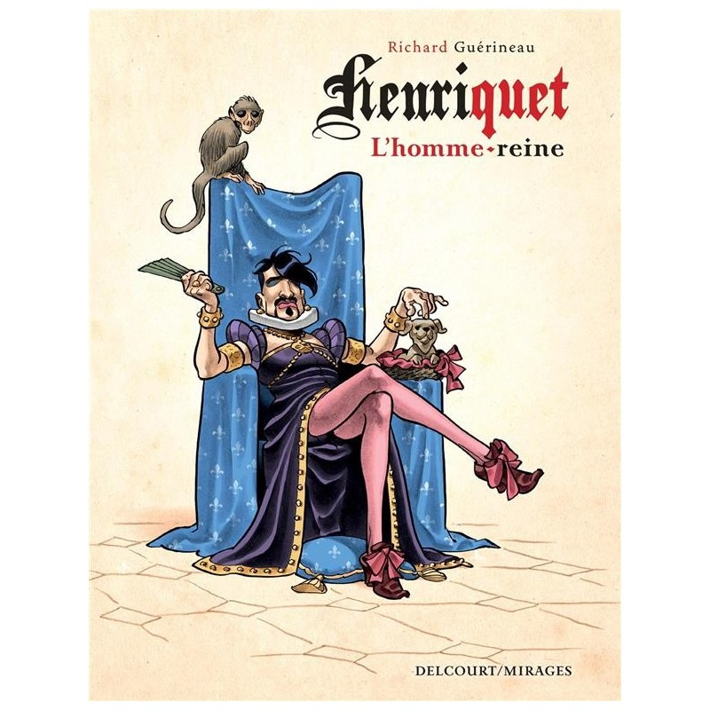 Henriquet. L'homme reine