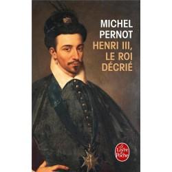 Henri III. Le roi décrié