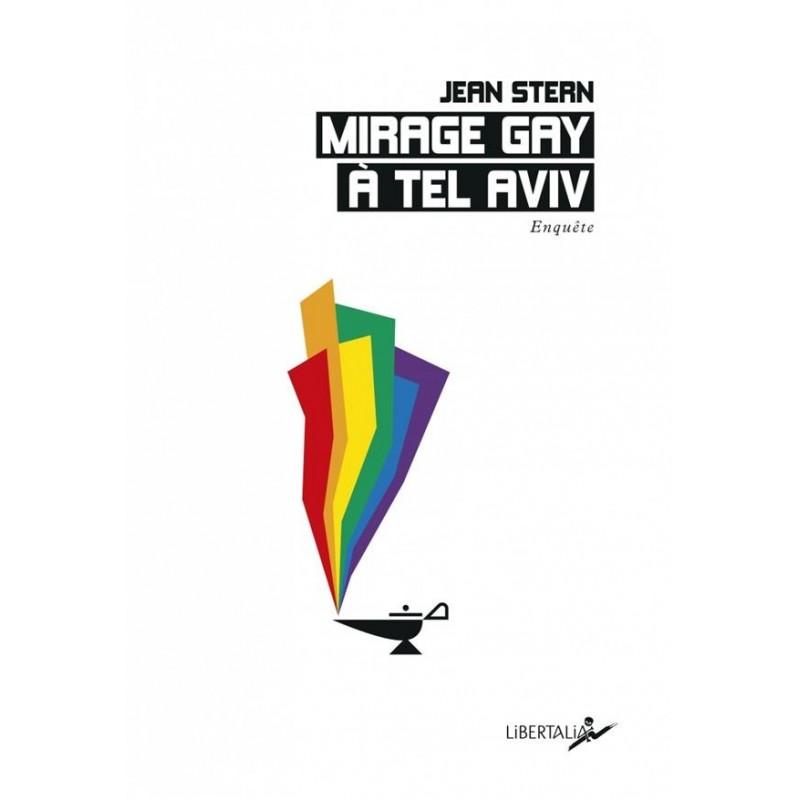 Mirage gay à Tel Aviv. Enquête