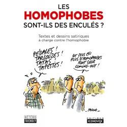 Les homophobes sont-ils des enculés ? Textes et dessins satiriques à charge contre l'homophobie