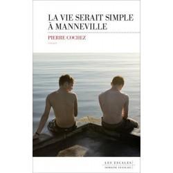 La vie serait simple à Manneville