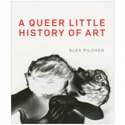 A Queer Little History of Art (Anglais)