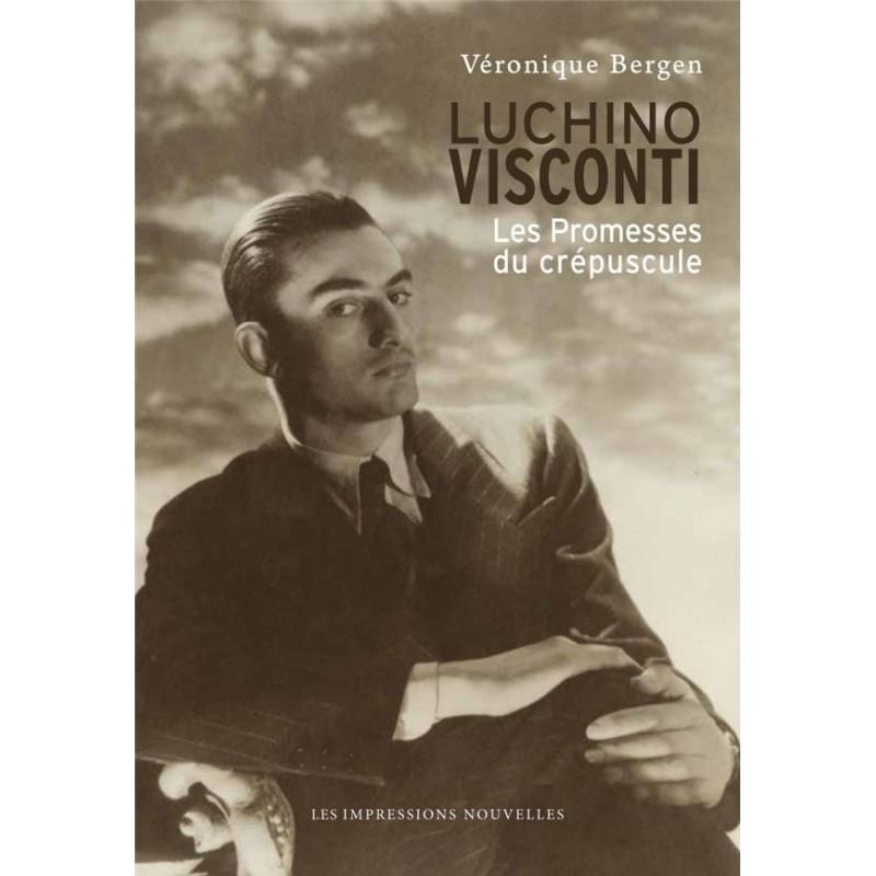 Luchino Visconti. Les promesses du crépuscule