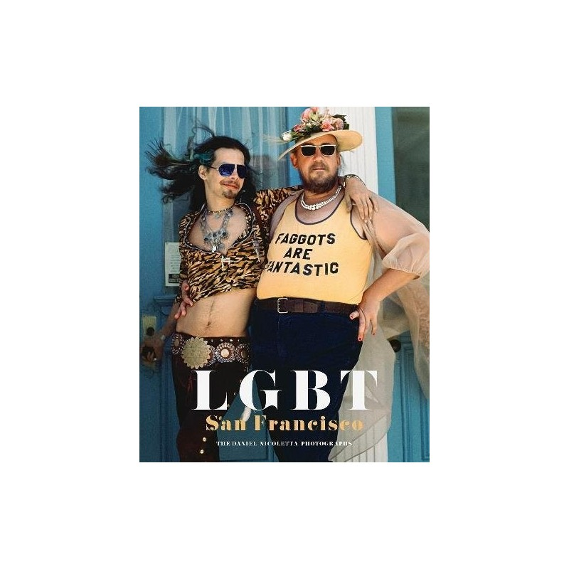 LGBT : San Francisco. The Daniel Nicoletta photographs (En anglais)