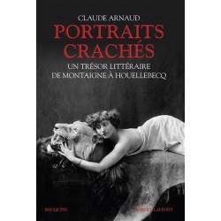 Portraits crachés. Un trésor littéraire de Montaigne à Houellebecq