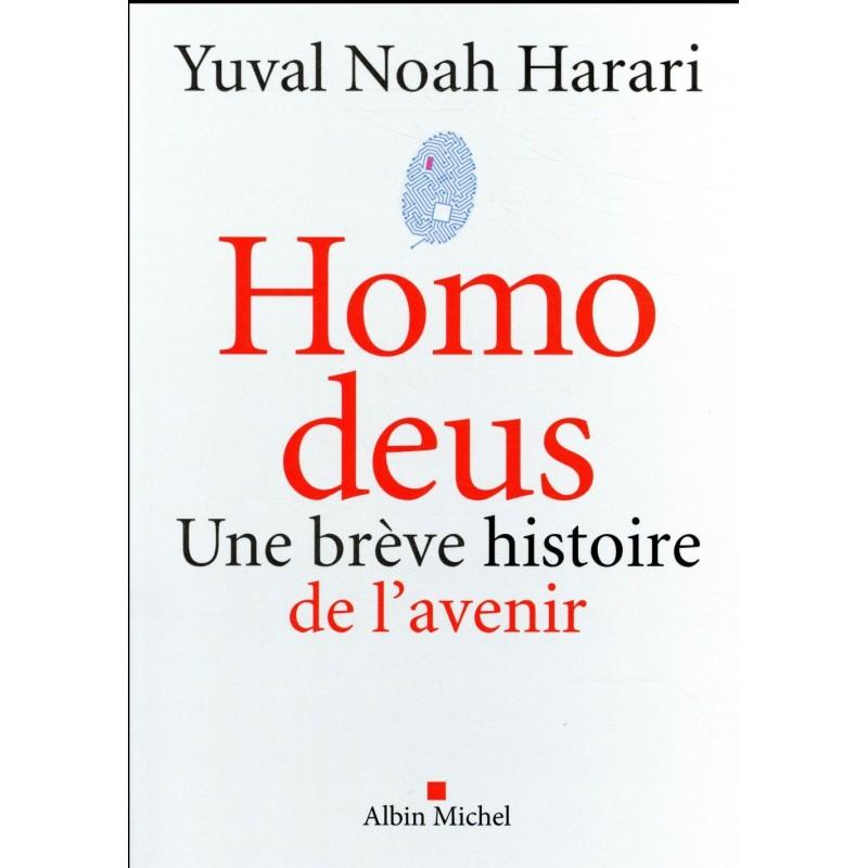 Homo deus. Une brève histoire de l'avenir